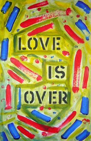 Love is Over Acrylic on Poster Board, 22 x 14 in. For Sale
